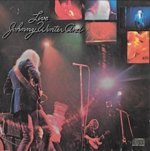 Johnny Winter And - Live Johnny Winter And (CD)