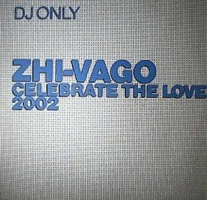 Zhi-Vago - Celebrate The Love 2002 (12'')