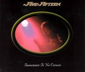 Five Fifteen - Innocence Is No Excuse (Maxi-CD)