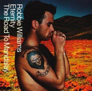 Robbie Williams - Eternity / The Road To Mandalay (Maxi-CD)