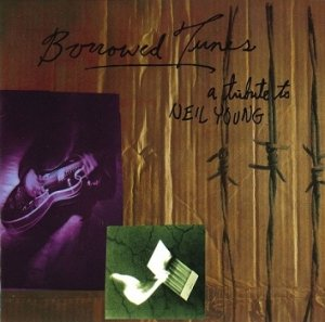 Borrowed Tunes (A Tribute To Neil Young) (2CD)