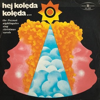 Chór Chłopięcy I Zespół Instrumentalny Państwowej Filharmonii W Poznaniu - Hej Kolęda, Kolęda... - The Poznań Nightingales Sing Christmas Carols (LP)