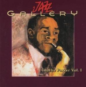 Charlie Parker - Jazz Gallery - Vol. I (1940-49) (2CD)