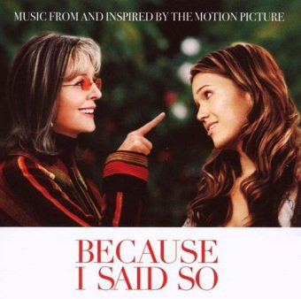 Because I Said So - Music From And Inspired By The Motion Picture (CD