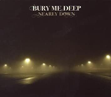 Bury Me Deep - Nearly Down (CD)