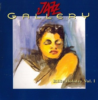 Jazz Gallery - Billie Holiday Vol. 1 (1933-49) (2CD)