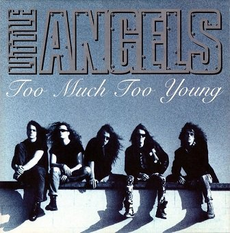 Little Angels - Too Much Too Young (Maxi-CD)