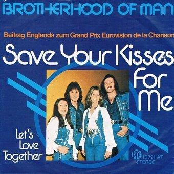 Brotherhood Of Man - Save Your Kisses For Me (7)