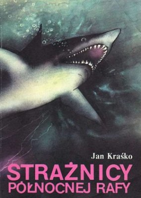 Jan Kraśko - Strażnicy Północnej Rafy