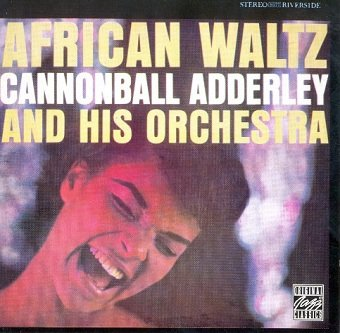 Cannonball Adderley And His Orchestra - African Waltz (CD)
