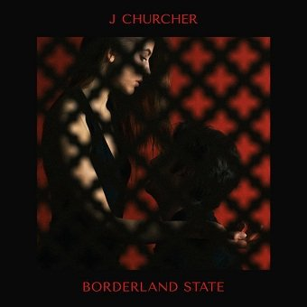 J Churcher - Borderland State (LP)