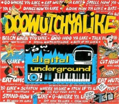 Digital Underground - Doowutchyalike / Hip-Hop Doll (Maxi-CD)