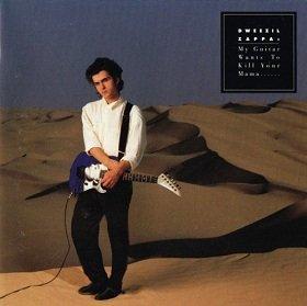 Dweezil Zappa - My Guitar Wants To Kill Your Mama... (LP)