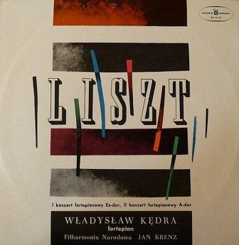 Liszt - Władysław Kędra, Filharmonia Narodowa, Jan Krenz - I Koncert Fortepianowy Es-Dur, II Koncert Fortepianowy A-Dur (LP)