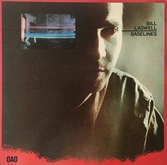 Bill Laswell - Baselines (LP)