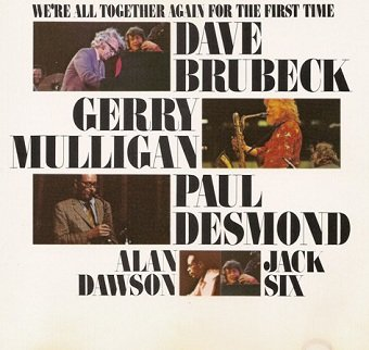Dave Brubeck, Gerry Mulligan, Paul Desmond, Alan Dawson, Jack Six - We're All Together Again For The First Time (CD)