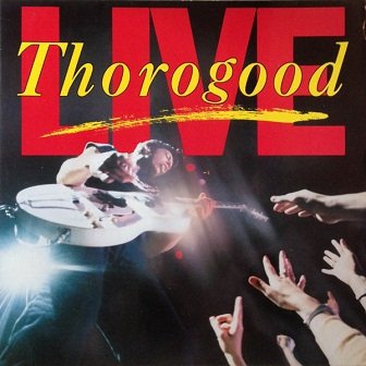 George Thorogood & The Destroyers - Live (LP)
