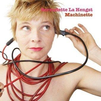 Bernadette La Hengst - Machinette (CD)