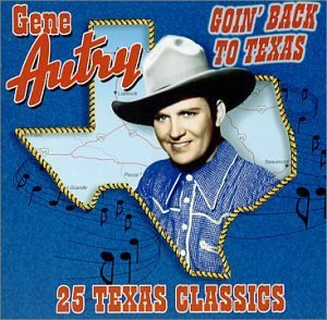Gene Autry - Goin' Back To Texas : 25 Texas Classics (CD)