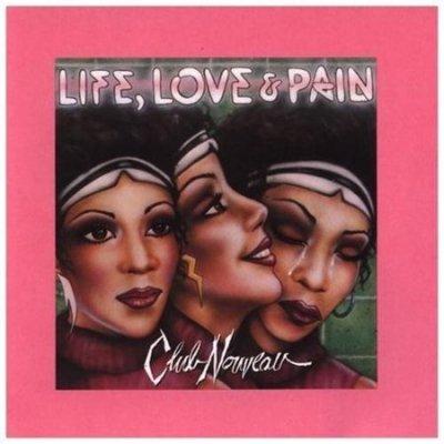 Club Nouveau - Life, Love & Pain (CD)