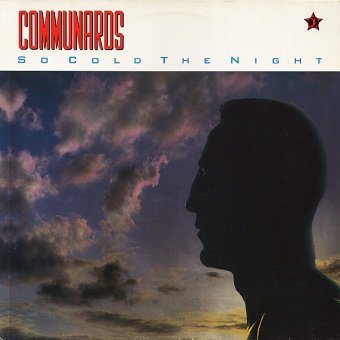 Communards - So Cold The Night (7'')