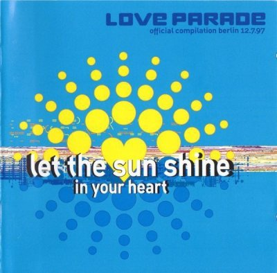 Let The Sun Shine In Your Heart (Love Parade Official Compilation Berlin 12.7.97) (2CD)