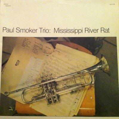 Paul Smoker Trio - Mississippi River Rat (LP)