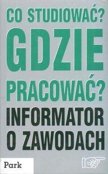 Paweł Hebda, Jerzy Madejski - Co Studiować Gdzie Pracować? Informator O Zawodach