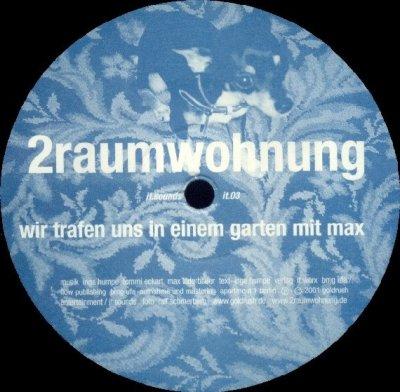 2raumwohnung - Wir Trafen Uns In Einem Garten Mit Max (12'')