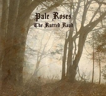 Pale Roses - The Rutted Road (CD)