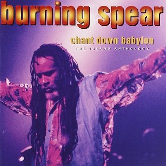 Burning Spear - Chant Down Babylon The Island Anthology (CD)