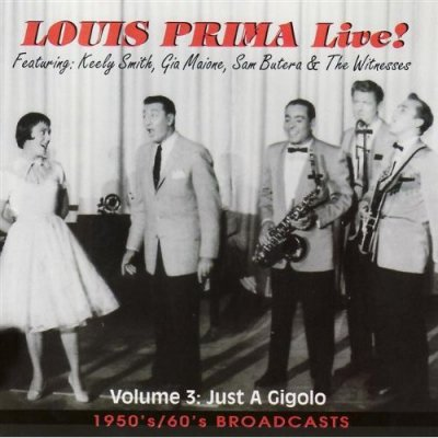 Louis Prima & His Band - Louis Prima Live! - Vol. 3: Just a Gigolo - 1950's/60's Broadcasts (CD)