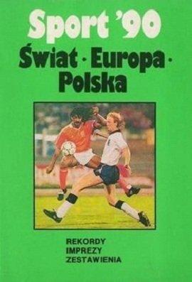 Sport '90 - Świat Europa Polska Rekordy Imprezy Zestawienia