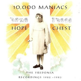 10,000 Maniacs - Hope Chest (The Fredonia Recordings 1982 - 1983) (CD)