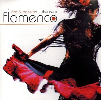 Fire & Passion... The New Flamenco (CD)