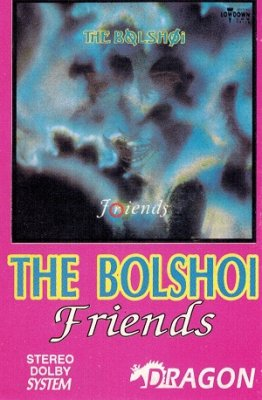 The Bolshoi - Friends (MC)