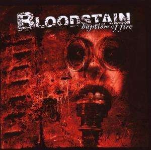 Bloodstain - Baptism Of Fire (CD)