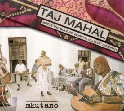 Taj Mahal Meets The Culture Musical Club Of Zanzibar - Mkutano (CD)
