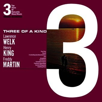 Lawrence Welk And Henry King And Freddy Martin - Three Of A Kind (3 Top Stars Of Romantic Mood Music) (LP)