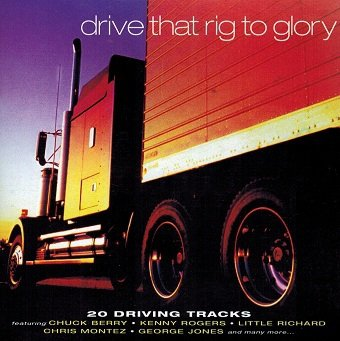 Drive That Rig To Glory (CD)