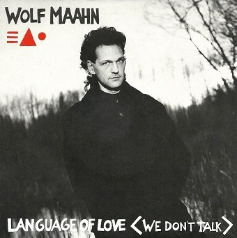 Wolf Maahn - Language Of Love (We Don't Talk) (12'')