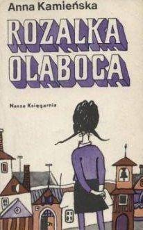 Anna Kamieńska - Rozalka Olaboca