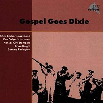 Gospel Goes Dixie - Chris Barber's Jazzband (CD)