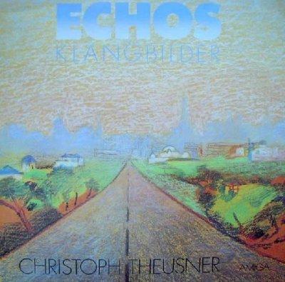 Christoph Theusner - Echos - Klangbilder (LP)