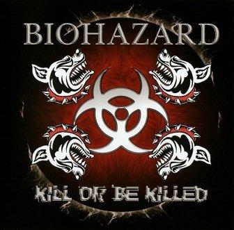 Biohazard - Kill Or Be Killed (CD)