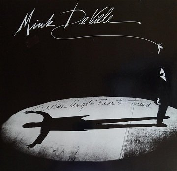 Mink DeVille - Where Angels Fear To Tread (LP)