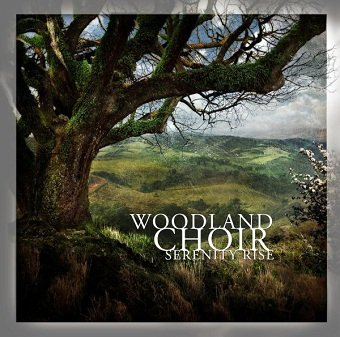Woodland Choir - Serenity Rise (CD)