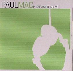 Paul Mac - Push Came To Shove (CD)