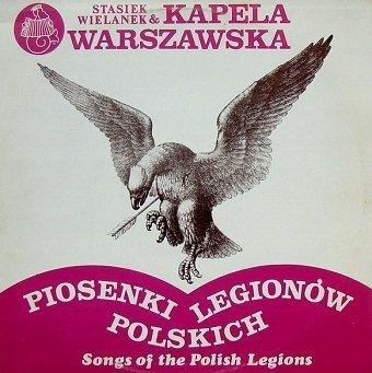 Stasiek Wielanek & Kapela Warszawska - Piosenki Legionów Polskich (Songs Of The Polish Legions) (LP)