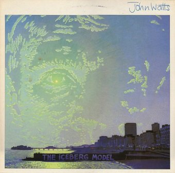 John Watts - The Iceberg Model (LP)